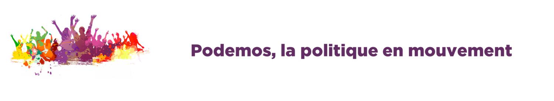 Podemos, la politique en mouvement